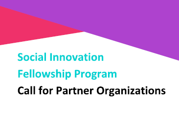 Social Innovation Fellowship: Call for 2019-2020 Partner Organizations